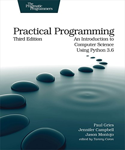 Compare Textbook Prices for Practical Programming: An Introduction to Computer Science Using Python 3.6 3 Edition ISBN 9781680502688 by Gries, Paul,Campbell, Jennifer,Montojo, Jason
