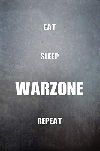 Eat Sleep WARZONE Repeat Gaming Notebook: 6x9 Ruled Journal Planner: The Perfect Accessory for Gamers Solo Quads Battle-Royale