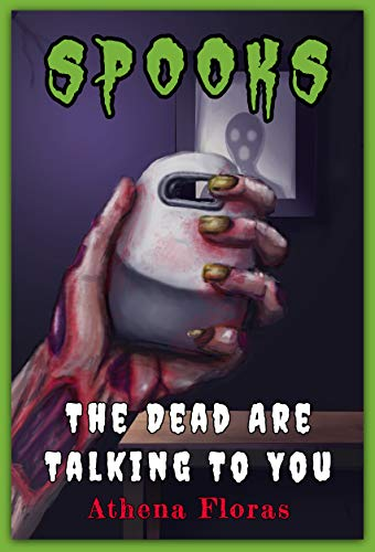 The Dead Are Talking To You (SPOOKS Book 6)