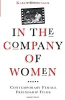In the Company of Women: Contemporary Female Friendship Films (Classics in Southeastern Archaeology)