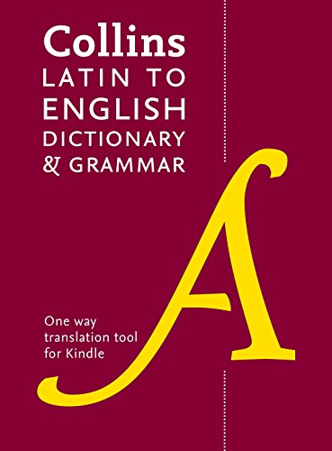 Latin to English (One Way) Dictionary and Grammar: Trusted support for learning (Collins Dictionary and Grammar) (English Edition)