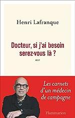 Docteur, si j'ai besoin serez-vous là ? de Henri Lafranque