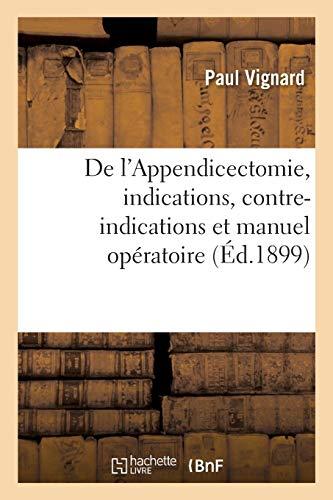 De l'Appendicectomie, indications, contre-indications et manuel opératoire: . Nécessité de l'appendicectomie précoce
