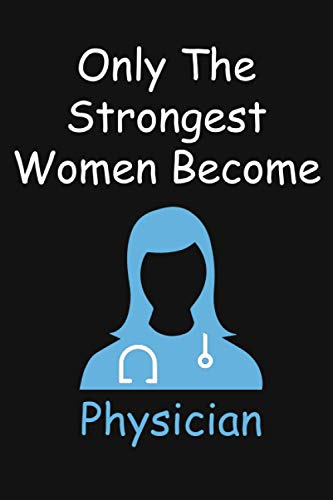 Compare Textbook Prices for only the strongest women become physician: Gift For Female physician assistant ,Lined Notebook for physician assistant / ... , 120 pages, 6x9  ISBN 9798596968484 by woomens, funny