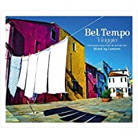Bel Tempo Viaggio ~good quality bossa&jazz for the cafe time~ Mixed by Lumiere