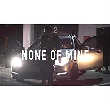 None of Mine