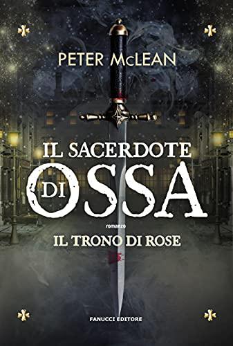 Il sacerdote di ossa. Il trono di rose (Vol. 1) (Fantasy)