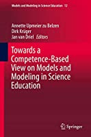Towards a Competence-Based View on Models and Modeling in Science Education (Models and Modeling in Science Education (12))