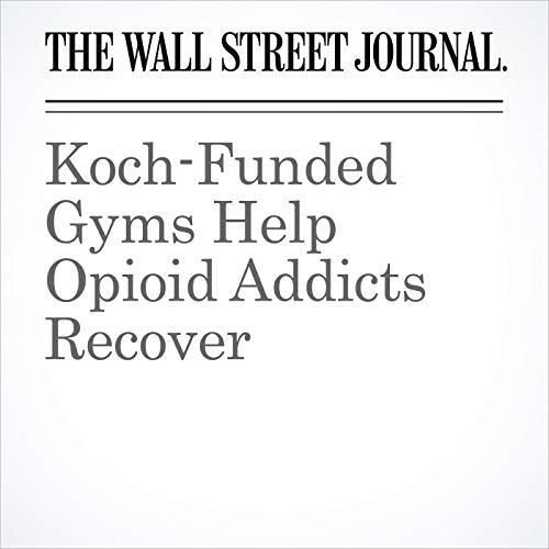 Koch-Funded Gyms Help Opioid Addicts Recover copertina