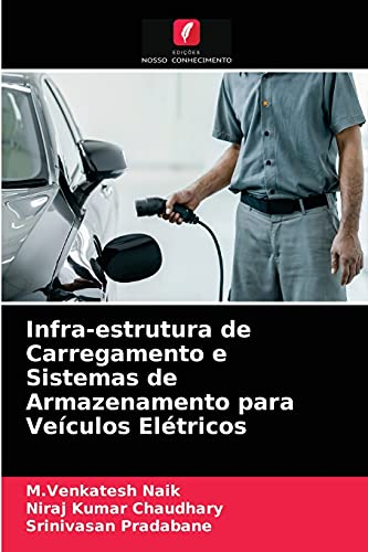 Infra-estrutura de Carregamento e Sistemas de Armazenamento para Veículos Elétricos