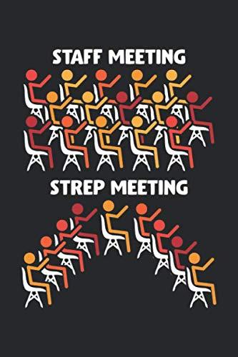 Staff Meeting Strep Meeting: Bakterienkunde Streptokokken Treffen Mikrobiologie Notizbuch DIN A5 120 Seiten für Notizen, Zeichnungen, Formeln | Organizer Schreibheft Planer Tagebuch