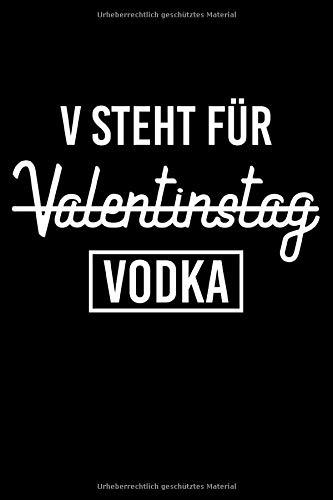 V Steht Für Valentinstag Vodka: Liniertes Notizbuch Din-A5 Heft für Notizen