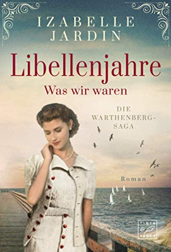 Libellenjahre - Was wir waren (Die Warthenberg-Saga, Band 1)