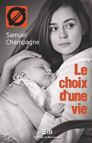 Le choix d'une vie: 48. La maternité à l'adolescence (French Edition)