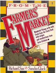 From the Farmers' Market: Wonderful Things to Do With Fres-From-The-Farm Food With Recipes and Recollections from Farm Kitchens 0060960728 Book Cover