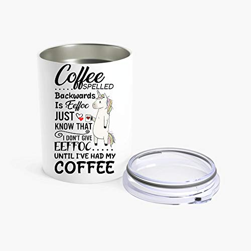 SosoSpace Unicorn Coffee Spelled Backwards Is Eeffoc Tumbler 10oz
