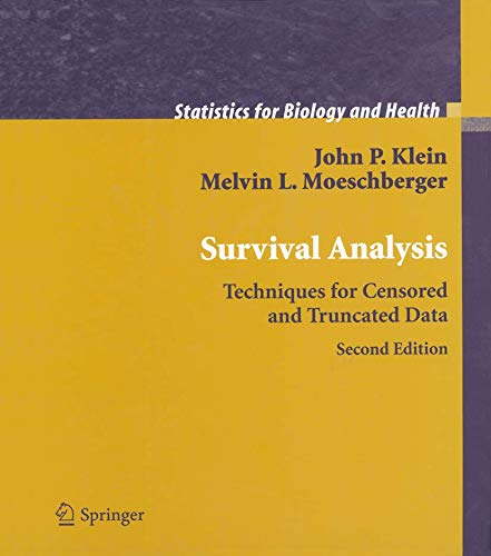 Survival Analysis: Techniques for Censored and Truncated Data (Statistics for Biology and Health)