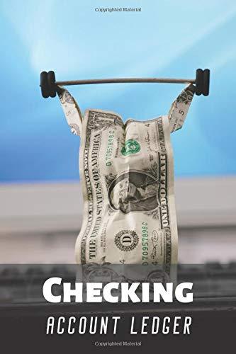 Checking Account Ledger: Checkbook Register. 6 Column Payment Record. Checking Account Log Book. Account Transaction Register. Checkbook Balance Logbook. Cash Cover