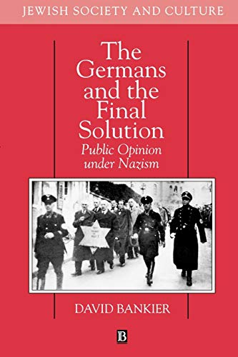 Germans and the Final Solution: Public Opinion Under Nazism (Jewish Society and Culture)