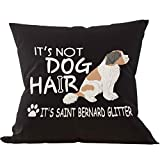 It's Not Dog Hair It's Saint Bernard Glitter Throw Pillow Case, Dog Lover Gifts, Saint Bernard Mom Gifts, Saint Bernard owner Gifts, 18 x 18 Inch Dog Decorative Linen Cushion Cover for Sofa Couch Bed