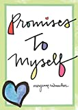 Promises to Myself: (Self-Esteem, Empowerment for Women and Teen Girls, Gift for Girls and Women)