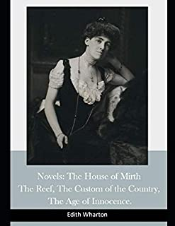 Novels: The House of Mirth / The Reef / The Custom of the Country / The Age of Innocence. (Best Sellers: Classic Books)