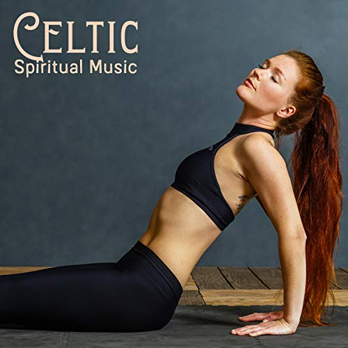 Celtic Spiritual Music – Mindfulness New Age Melodies for Meditation, Relaxation or Sleep, Irish Folklore, Nature Sounds Collection, Magic, Serenity and Balance
