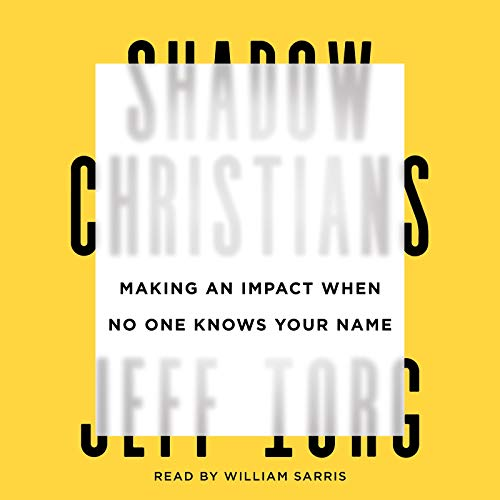 Shadow Christians Audiobook By Jeff Iorg cover art