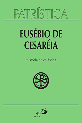 Patrística - História Eclesiástica - Vol. 15 (Portuguese Edition)