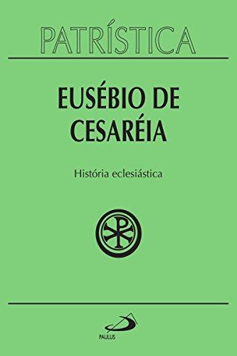 Patrística - História Eclesiástica - Vol. 15