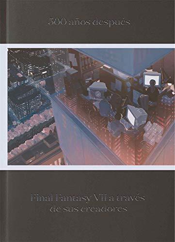 500 años después: Final Fantasy VII a través de sus creadores