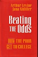 Beating the Odds: How the Poor Get to College (Jossey Bass Higher and Adult Education Series) 0787901326 Book Cover