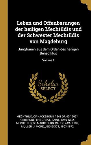 GER-LEBEN UND OFFENBARUNGEN DE: Jungfrauen Aus Dem Orden Des Heiligen Benediktus; Volume 1
