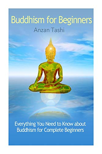 Buddhism for Beginners: Everything You Need to...