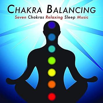 Chakra Balancing: Seven Chakras Relaxing Sleep Music