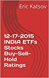 12-17-2015 INDIA ETFs Stocks Buy-Sell-Hold Ratings (Buy-Sell-Hold+stocks iPhone app Book 1) (English Edition)