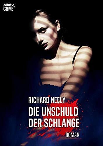 DIE UNSCHULD DER SCHLANGE: Ein Psycho-Thriller