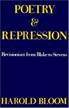Poetry and Repression: Revisionism from Blake to Stevens
