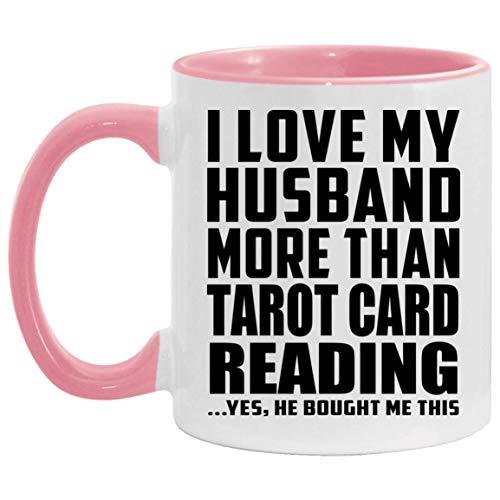 I Love My Husband More Than Tarot Card Reading - 11oz Accent Mug Pink Kaffeebecher 325ml Rosa Keramik-Teetasse - Geschenk zum Geburtstag Jahrestag Weihnachten Valentinstag