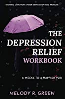 The Depression Relief Workbook: 6 weeks to a happier you