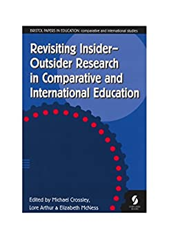 Revisiting Insider-Outsider Research in Comparative and International Education by [Elizabeth McNess, Michael Crossley, Lore Arthur]