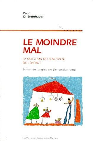 LE MOINDRE MAL. : La question du placement de l'enfant