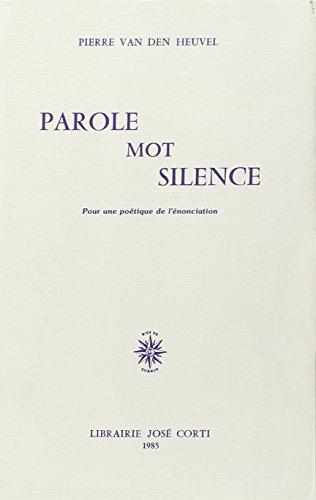Parole, mot, silence : Pour une poétique de l'énonciation (J.Corti Ess.)