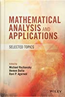 Mathematical Analysis and Applications: Selected Topics