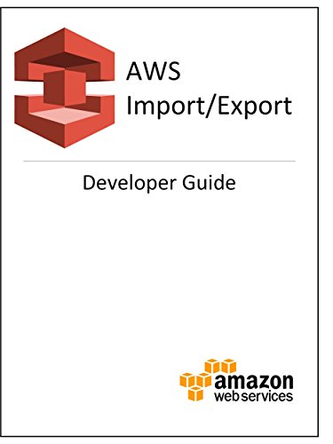 AWS Import/Export: Developer Guide (English Edition)