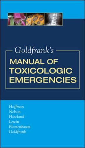 Goldfrank's Manual of Toxicologic Emergencies (Toxicologic Emergencies (Goldfrank's))