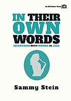 In Their Own Words: Interviews with Women in Jazz