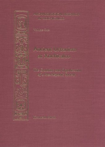 Anc Urbanism At Xochicalco:Vol1 (Archaeological Research at Xochicalco, 1)