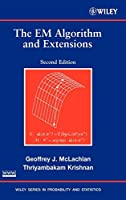 The EM Algorithm and Extensions (Wiley Series in Probability and Statistics)