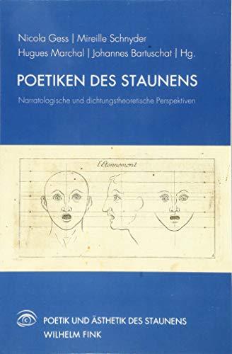 Poetiken des Staunens: Narratologische und dichtungstheoretische Perspektiven (Poetik und Ästhetik des Staunens)